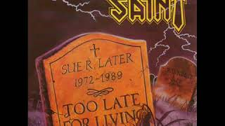 Download Lagu Saint  ''Too Late For Living 1989'' Mp3