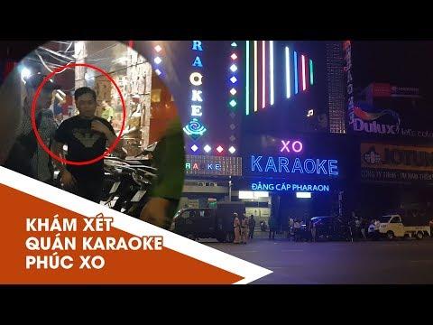 Công an suốt đêm khám xét quán karaoke của Phúc XO - Thời lượng: 4:09.