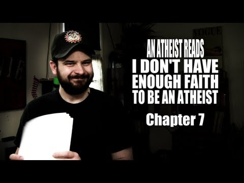 An Atheist Reads I Don't Have Enough Faith to Be an Atheist: Chapter 7