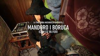 Com es va fer Mandoro i Boruca