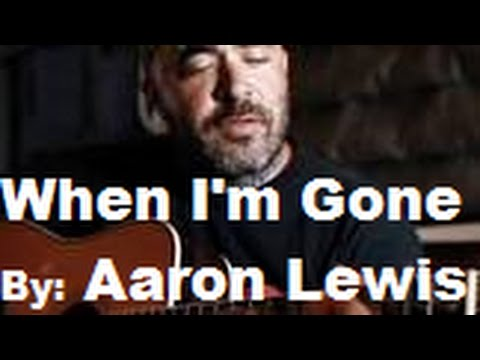 Aaron Lewis- When Im Gone Aka SOMETHING TO REMIND YOU