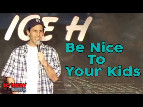 Be Nice To Your Kids  - Comedy Time