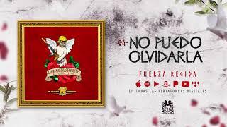 Fuerza Regida - No Puedo Olvidarla [Official Audio]