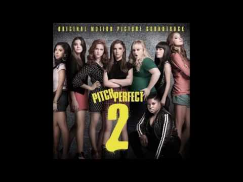 Pitch Perfect 2 - The Barden Bellas - Convention Performance (Audio)