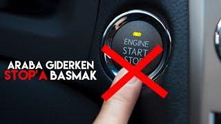 Araba giderken start / stop düğmesine basarsan ne olur? Bunu kendi arabanızda sakın denemeyin!!!