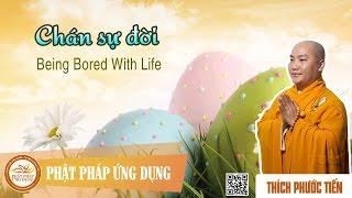 Chán Sự Đời English Sub (Being Bored With Life) - Thầy Thích Phước Tiến