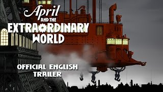 Nonton April And The Extraordinary World   Us English Trailer  Film Subtitle Indonesia Streaming Movie Download
