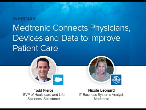 Webcast: Medtronic Connects Physicians, Devices and Data to Improve Patient Care