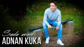 Adnan Kuka - Sada Znam