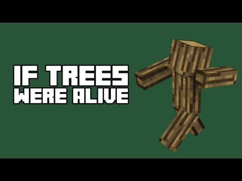 Minecraft: If Trees Were Alive