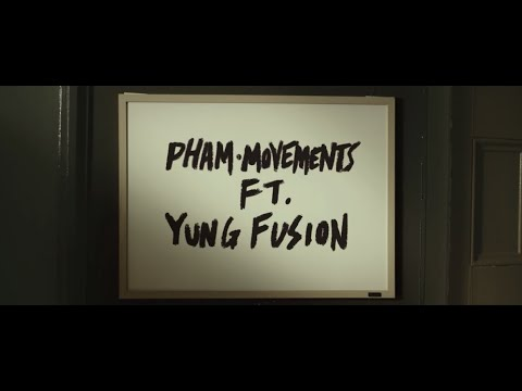 Pham feat. Yung Fusion - Movements