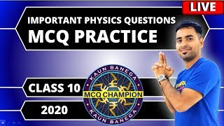 PHYSICS MCQ QUIZ   LIVE Practice Session   Class 10 Boards 2020