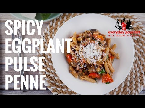 Spicy Eggplant Pulse Penne | Everyday Gourmet S7 E73