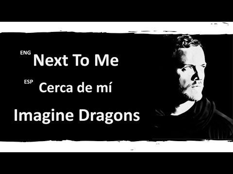 Next To Me Imagine Dragons Lyrics Letra Español English Sub