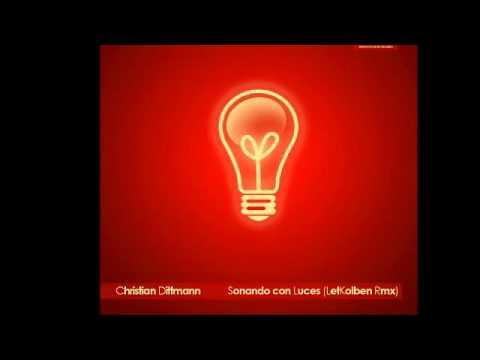 Christian Dittmann - Sonando con Luces (LetKolben Rmx
