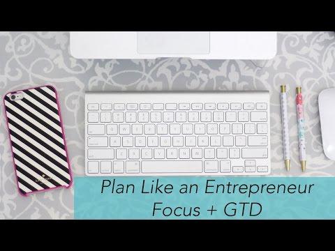 Plan Like an Entrepreneur | Focus + GTD