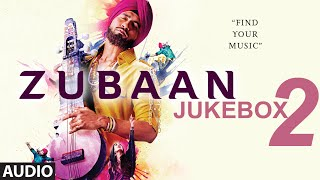 ZUBAAN Full songs AUDIO JUKEBOX Part 2