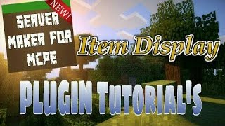 This video explains how to use the Item Display plugin featured in Server Maker for Minecraft PE, the #1 app to create your own MCPE Server.You can find the application here: Android:https://play.google.com/store/apps/details?id=com.bawztech.mcpeservermakerApple/IOS:https://itunes.apple.com/us/app/server-maker-for-minecraft-pe/id1138832899?mt=8This video was sponsored by one of our users, SnowDriven.You guys should definitely check his channel out it can be found here: https://www.youtube.com/channel/UCzWVOup-HVORNT_XhJm_6CAThe game you see featured in this video is Minecraft: Pocket Edition, this game is published by Mojang, a company owned by Microsoft. We do not have any affiliation with them, nor are we endorsed with them. This video exists for informational purposes only.