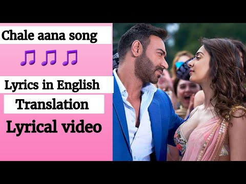 (English lyrics)-CHALE AANA song (Lyrics With English Translation)🎵- De De Pyaar De
