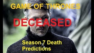 Game of Thrones (GOT) Season 7 Death Predictions I love Game of Thrones...so I hope to make some videos about the show now and again. :-) Who do you think wi...