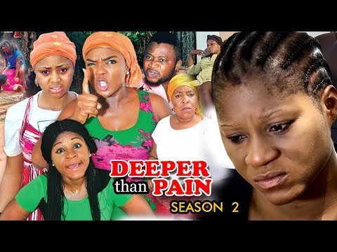 Deeper Than Pain Season 2 - Chioma Chukwuka 2018 Latest Nigerian Nollywood Movie Full HD