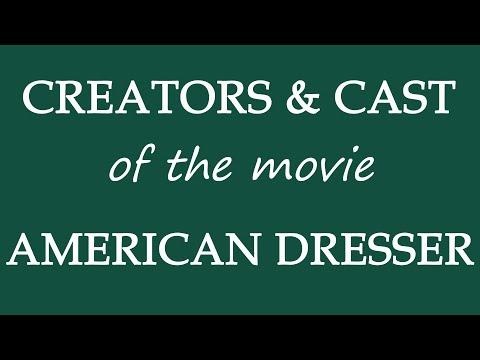 American Dresser (2018) Motion Picture Cast Information