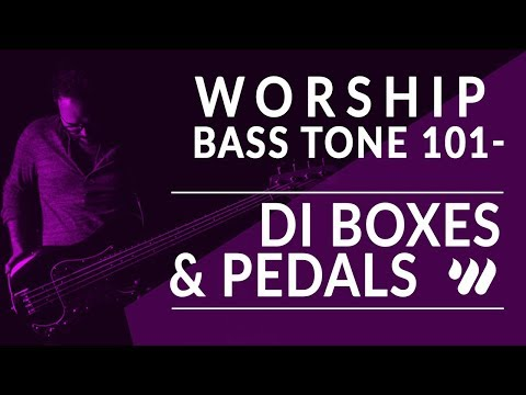 Worship Bass Guitar Tone 101 - Direct Boxes & Pedals