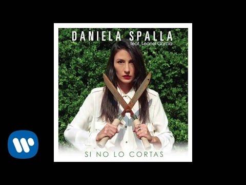 Letra Si no lo cortas Daniela Spalla Ft Leonel García