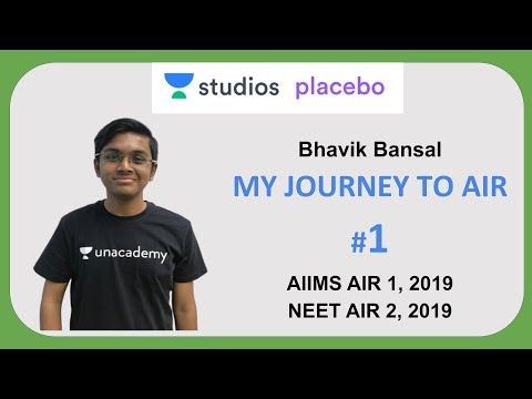 My Journey to AIR 1 NEET/AIIMS | Bhavik Bansal AIIMS-MBBS Topper AIR - 1 2019