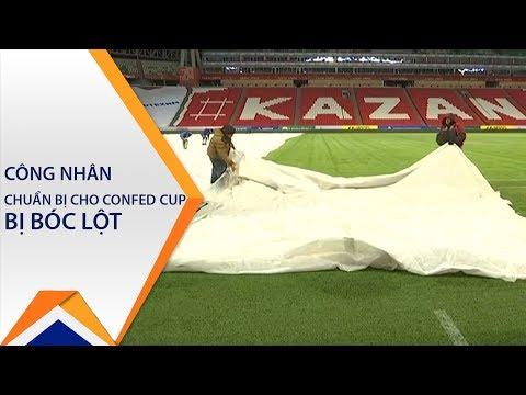 Công nhân Nga bị bóc lột khi chuẩn bị Confed Cup | VTC1 - Thời lượng: 104 giây.