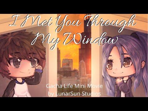 I Met You Through My Window ~ Voiced Gacha Life Mini Movie ~ LunarSun Studios