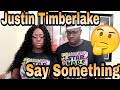 Justin Timerlake - Say Something ft. Chris Stapleton | Couple Reacts
