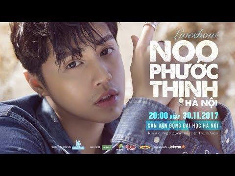 Noo Phước Thịnh - Trailer Liveshow In Hà Nội 30/11/2017 | Sân Vận Động Đại Học Hà Nội - Thời lượng: 2 phút và 36 giây.