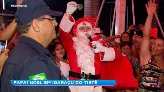 Igaraçu do Tietê: Papai Noel chega com muita festa