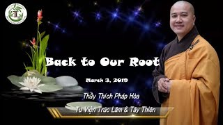 Back to Our Root - Thay Thich Phap Hoa (Mar 3, 2019)