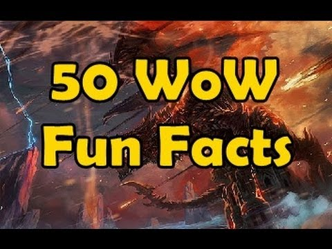 wow - 50 Wow fun facts (If you've watched my other fun fact videos before, then you've probably seen most of these. But there are quiet a few new ones as well) -1-The Goon Squad, a guild famously...