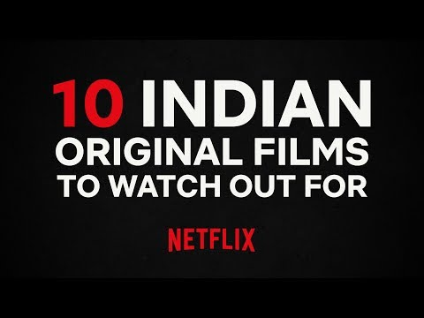 10 Indian Original Films To Watch Out For | Netflix