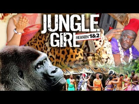 JUNGLE GIRL 1 - 2017 LATEST NOLLYWOOD MOVIE