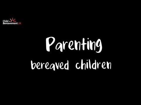 Parenting Bereaved Children