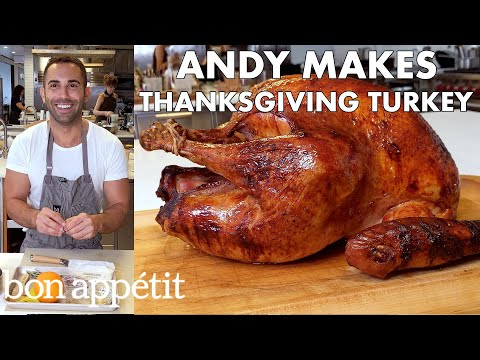 Andy Makes Thanksgiving Turkey | From the Test Kitchen | Bon Appétit