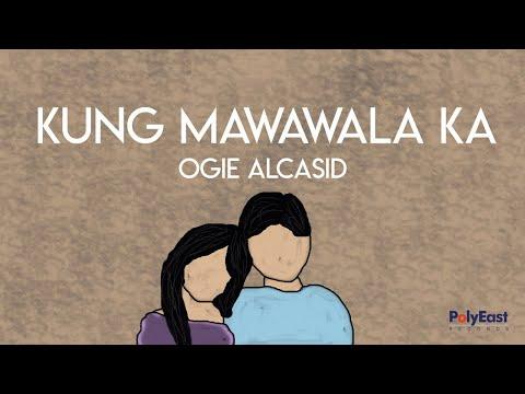 Ogie Alcasid - Kung Mawawala Ka - (Official Lyric)