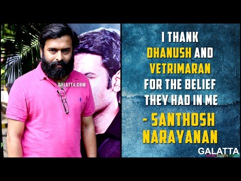 I-thank-Dhanush-and-Vetrimaran-for-the-belief-they-had-in-me--Santhosh-Narayanan