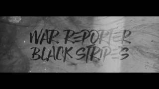 Video WAR REPORTER - Black Stripes
