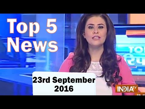 Top 5 News of the day | 22nd September 2016- India Tv