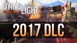 According to several video game journalists, Techland announced at E3 2017 that Dying Light will be receiving 10 FREE bundles of DLC over the next 12 months!Source article:https://www.pcgamesn.com/dying-light/dying-light-dlc-free-2017-2018-e3Dying Light Community Bounty:http://dyinglightgame.com/bounties/