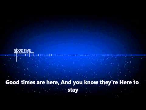 Paris Hilton - Good Time ft. Lil Wayne (Lyrics)