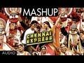 Chennai Express Mashup - Song - Chennai Express