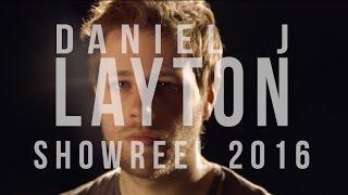 Daniel J Layton's Showreel