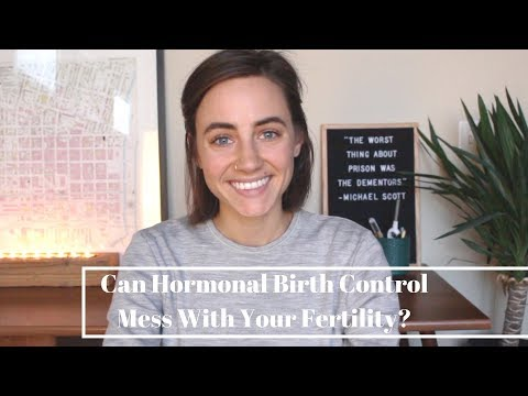 Can Hormonal Birth Control Mess With Your Fertility?