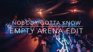 Nobody Gotta Know - Why Don't We (empty arena)